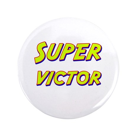 "Super victor 3.5"" Button"