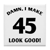 Sexy 45th Birthday Gift Tile Coaster