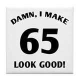 Sexy 65th Birthday Gift Tile Coaster