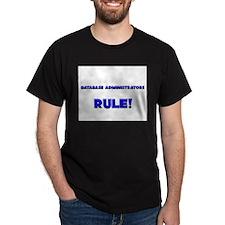Database Administrators Rule! T-Shirt