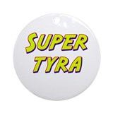 Super tyra Ornament (Round)