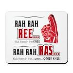 Rah Rah Ree Mousepad