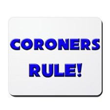 Coroners Rule! Mousepad