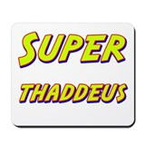 Super thaddeus Mousepad