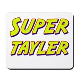 Super tayler Mousepad