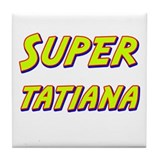 Super tatiana Tile Coaster