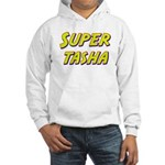 Super tasha Hooded Sweatshirt