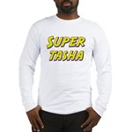 Super tasha Long Sleeve T-Shirt