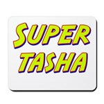 Super tasha Mousepad
