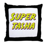 Super tasha Throw Pillow