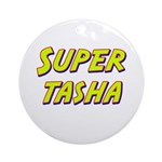 Super tasha Ornament (Round)