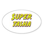 Super tasha Oval Sticker
