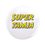 "Super tamia 3.5"" Button"