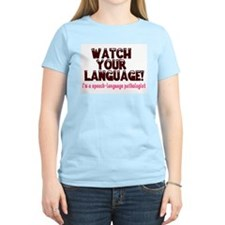 WATCH YOUR LANGUAGE! T-Shirt