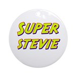 Super stevie Ornament (Round)