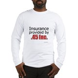Insured By .45 Long Sleeve T-Shirt