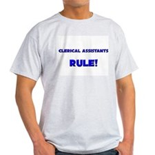 Clerical Assistants Rule! T-Shirt