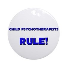 Child Psychotherapists Rule! Ornament (Round)