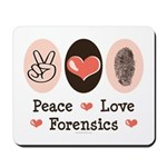 Peace Love Forensics Mousepad