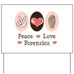 Peace Love Forensics Yard Sign