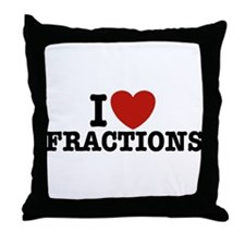 I Love Fractions Throw Pillow