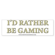 I'd Rather Be Gaming Bumper Bumper Sticker