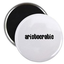 "Aristocratic 2.25"" Magnet (10 pack)"