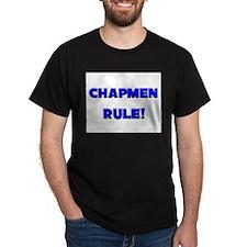 Chapmen Rule! T-Shirt