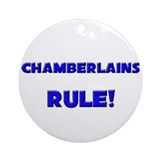 Chamberlains Rule! Ornament (Round)