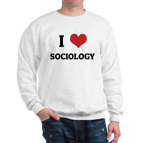 I Love Sociology Sweatshirt