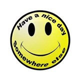 Have a nice day - Somewhere else 3.5&amp;quot; Button