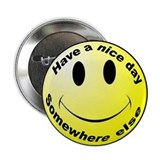 "Have a nice day - Somewhere else 2.25"" Button"