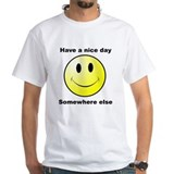 Have a nice day - Somewhere else Shirt