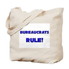 Bureaucrats Rule! Tote Bag