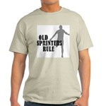 Old Sprinters Rule Light T-Shirt