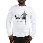 Old Sprinters Rule Long Sleeve T-Shirt