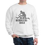 Old Sprinters Rule Sweatshirt