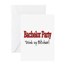 Bachelor Party (Drink Up Bitches) Greeting Card