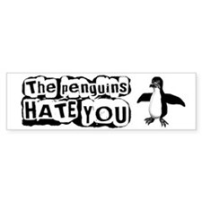 """The Penguins Hate You"" Bumper Sticker"