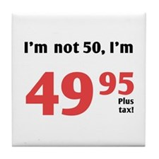 Funny Tax 50th Birthday Tile Coaster