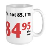 Funny Tax 85th Birthday Coffee Mug