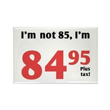 Funny Tax 85th Birthday Rectangle Magnet (100 pack