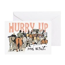 Hurry Up and Wait Greeting Card