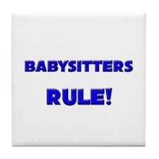 Babysitters Rule! Tile Coaster