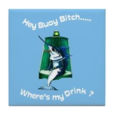 Buoy Bitch Tile Coaster