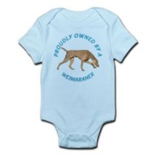 Proudly Owned Weimaraner Infant Bodysuit