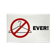 'No Wire Hangers Ever!' Rectangle Magnet (10 pack)
