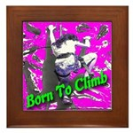 Born To Climb Framed Tile