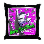 Born To Climb Throw Pillow