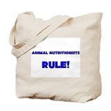 Animal Nutritionists Rule! Tote Bag
